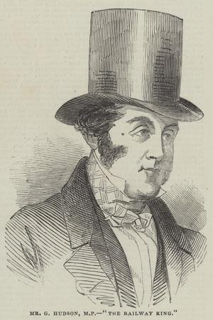 Mr G Hudson, Mp, The Railway King