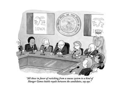 """""""All those in favor of switching from a caucus system to a kind of Hunger ?"""" - Cartoon"""
