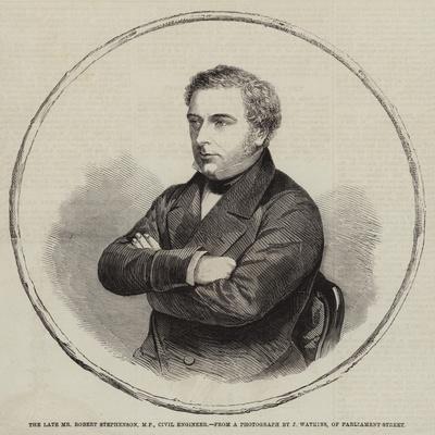 The Late Mr Robert Stephenson, MP, Civil Engineer