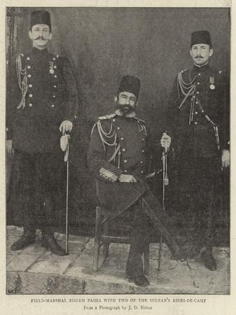 Field-Marshal Edhem Pasha with Two of the Sultan's Aides-De-Camp