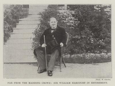 Far from the Madding Crowd, Sir William Harcourt in Retirement
