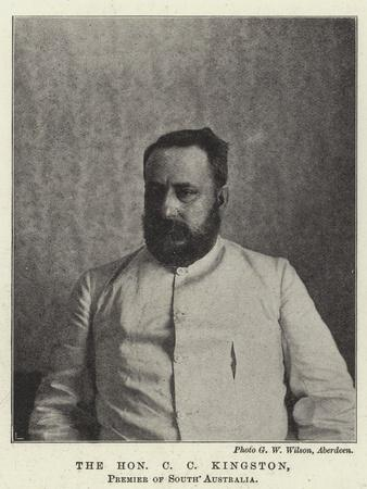 The Honourable C C Kingston, Premier of South Australia
