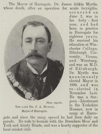 The Late Dr J a Myrtle, Mayor of Harrogate