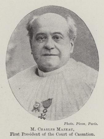 M Charles Mazeau, First President of the Court of Cassation