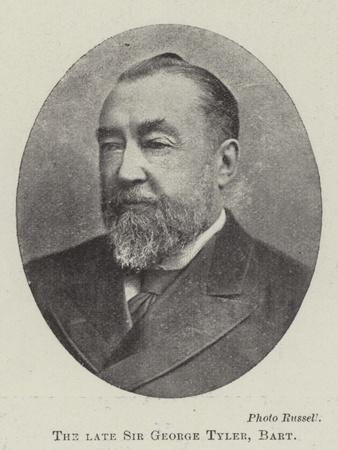 The Late Sir George Tyler; Baronet