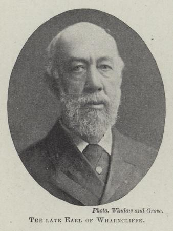 The Late Earl of Wharncliffe