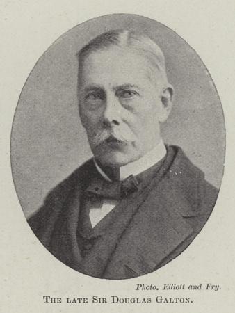 The Late Sir Douglas Galton
