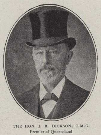 The Honourable J R Dickson, Cmg