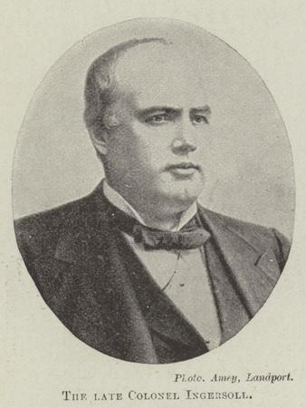 The Late Colonel Ingersoll