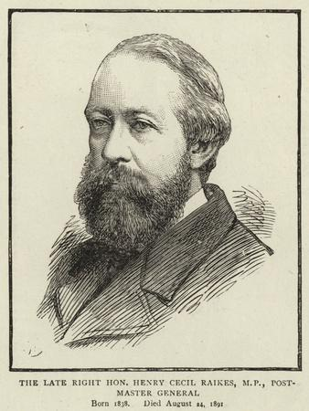 The Late Right Honourable Henry Cecil Raikes, Mp, Post-Master General