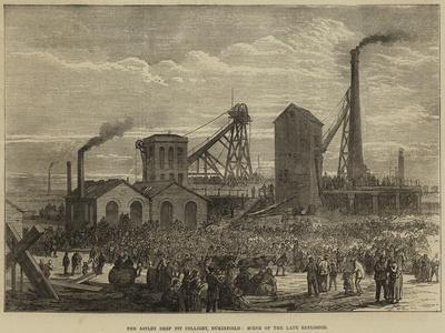 The Astley Deep Pit Colliery, Dukinfield, Scene of the Late Explosion