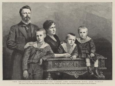The Brazilian Revolution, the Comte and Comtesse D'Eu and Family