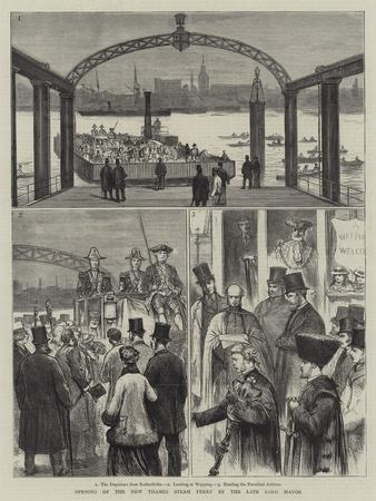 Opening of the New Thames Steam Ferry by the Late Lord Mayor