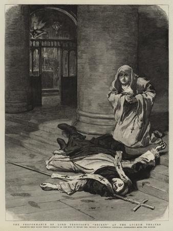 The Performance of Lord Tennyson's Becket at the Lyceum Theatre
