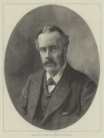 The Right Honourable a J Balfour, First Lord of the Treasury