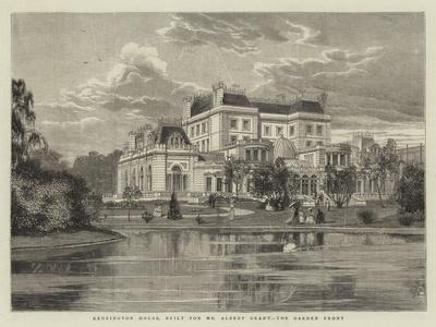 Kensington House, Built for Mr Albert Grant, the Garden Front
