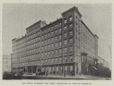 The Hotel Windsor, New York, Destroyed by the Fire on 17 March