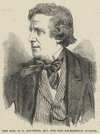 The Honourable E P Bouverie, Mp for the Kilmarnock Burghs