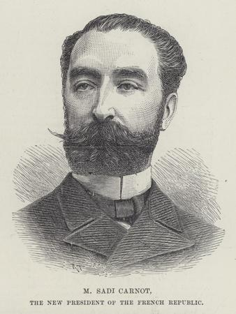 M Sadi Carnot, the New President of the French Republic