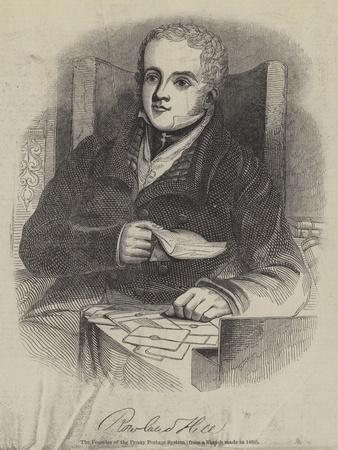 Rowland Hill, the Founder of the Penny Postage System