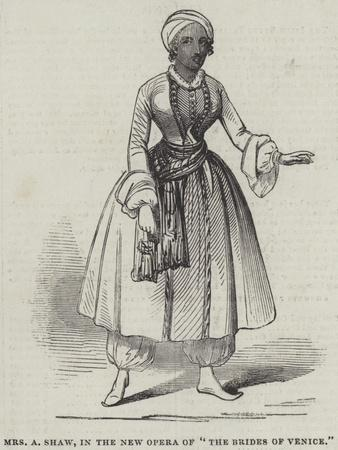 Mrs a Shaw, in the New Opera of The Brides of Venice