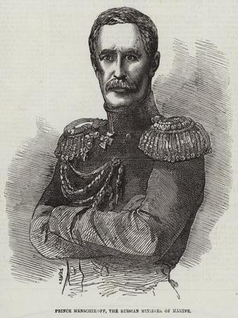 Prince Menschikoff, the Russian Minister of Marine