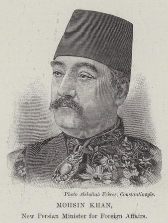 Mohsin Khan, New Persian Minister for Foreign Affairs
