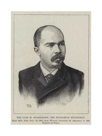 The Late M Stamboloff, the Bulgarian Statesman