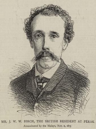Mr J W W Birch, the British Resident at Perak