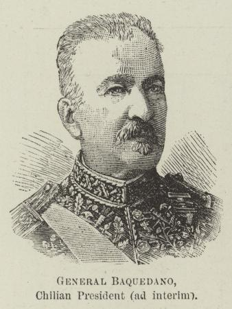 General Baquedano, Chilian President (Ad Interim)