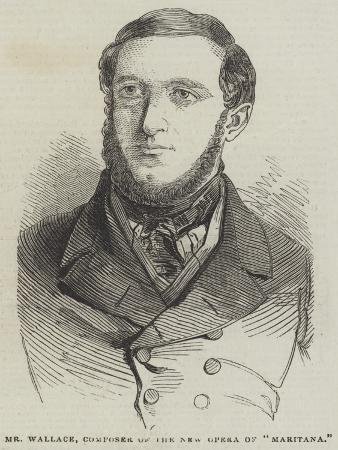 Mr Wallace, Composer of the New Opera of Maritana