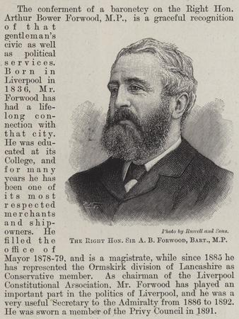 The Right Honourable Sir a B Forwood, Baronet, MP
