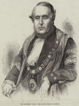 Mr Alderman Dakin, Lord Mayor Elect of London