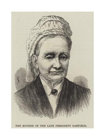 The Mother of the Late President Garfield