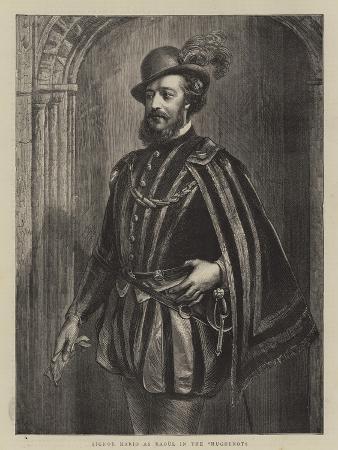 Signor Mario as Raoul in the Huguenots