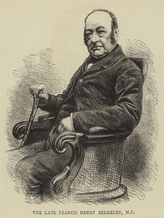 The Late Francis Henry Berkeley, Mp