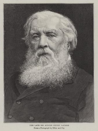 The Late Sir Austen Henry Layard