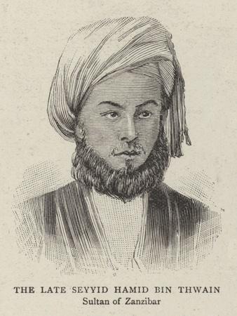 The Late Seyyid Hamis Bin Thwain