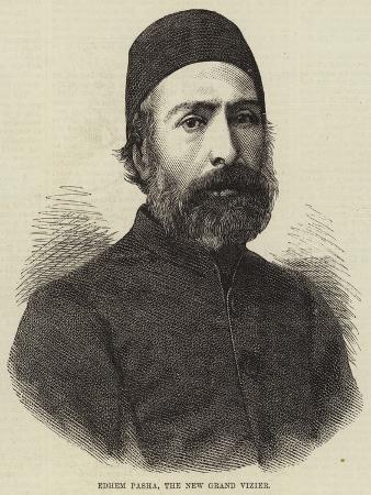 Edhem Pasha, the New Grand Vizier
