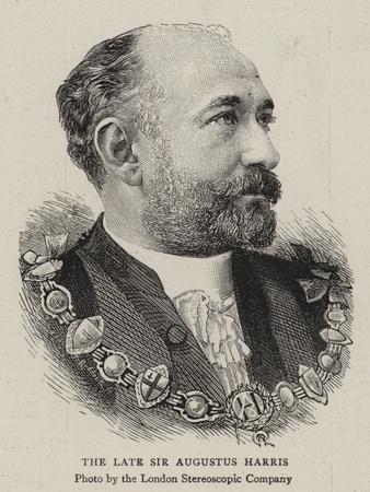 The Late Sir Augustus Harris