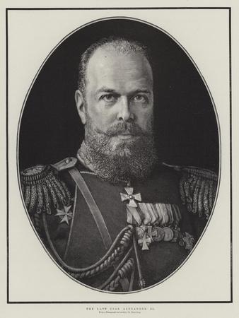 The Late Czar Alexander III