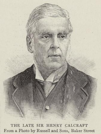 The Late Sir Henry Calcraft