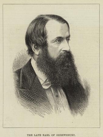 The Late Earl of Shrewsbury