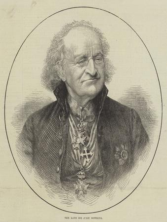 The Late Sir John Bowring
