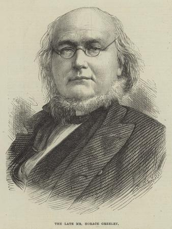 The Late Mr Horace Greeley