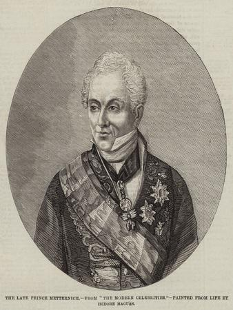 The Late Prince Metternich