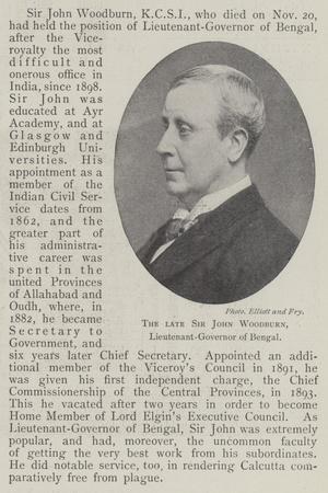 The Late Sir John Woodburn, Lieutenant-Governor of Bengal