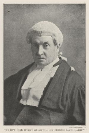 The New Lord Justice of Appeal, Sir Charles James Mathew