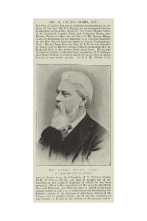 Mr Henry Hucks Gibbs, Mp for the City of London