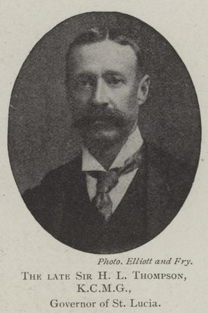 The Late Sir H L Thompson, Governor of St Lucia